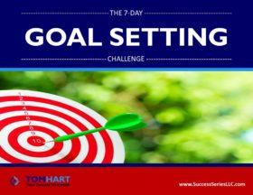Tom Hart Success Series 7-Day Goal Setting Challenge